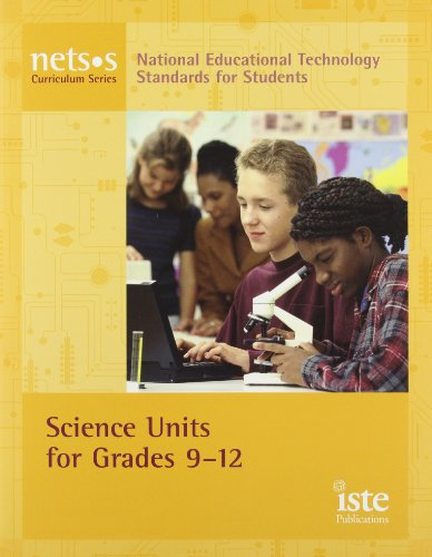 National Educational Technology Standards for Students Curriculum Series: Science Units for Grades ...