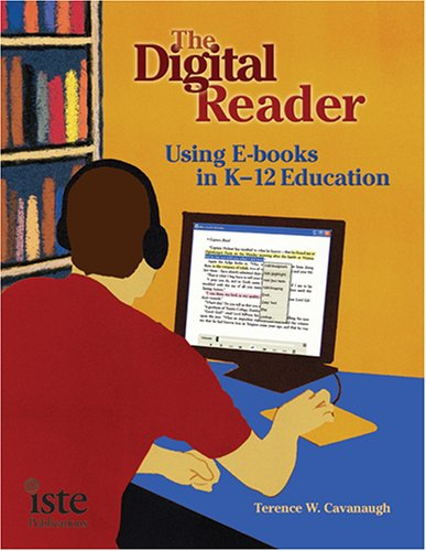 9781564842213: The Digital Reader: Using E-books in K-12 Education