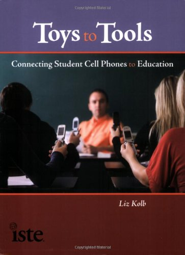 9781564842473: Toys to Tools: Connecting Student Cell Phones to Education