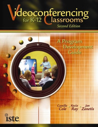 Videoconferencing for K-12 Classrooms, Second Edition: A: Camille Cole, Kecia
