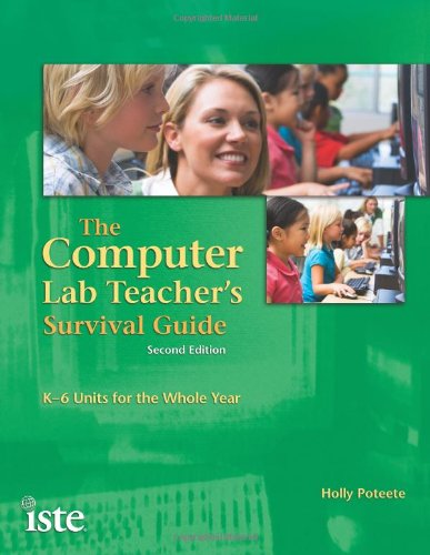 The Computer Lab Teacher's Survival Guide: K-6: Holly Poteete