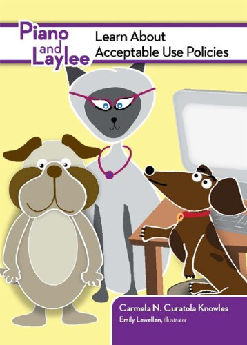 Piano and Laylee Learn About Acceptable Use Policies (Piano and Laylee Learning Adventure) (Piano ...