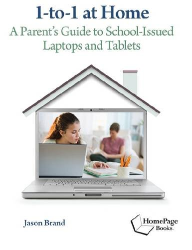 9781564843319: 1-to-1 at Home: A Parents Guide to School-Issued Laptops and Tablets