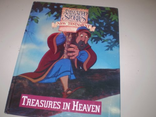 Treasures in Heaven (The Animated Stories from the New Testament) (1564890600) by Sara Clark; Katherine Vawter; Sherry Reeve; Milt Schaffer; Tony Salerno