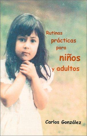 Rutinas Practicas para Niños y Adultos (Spanish Edition): Hernandez, Carlos Gonzalez