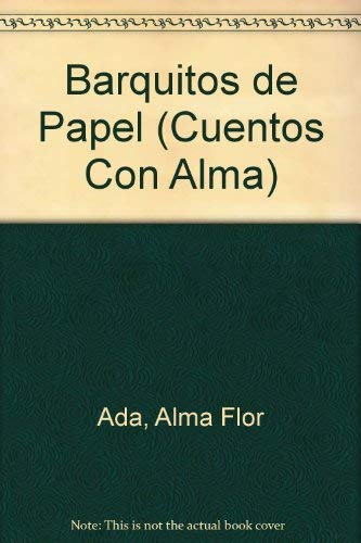 Barquitos De Papel / Paper Boats (Cuentos Con Alma / Stories With Alma) (English and ...