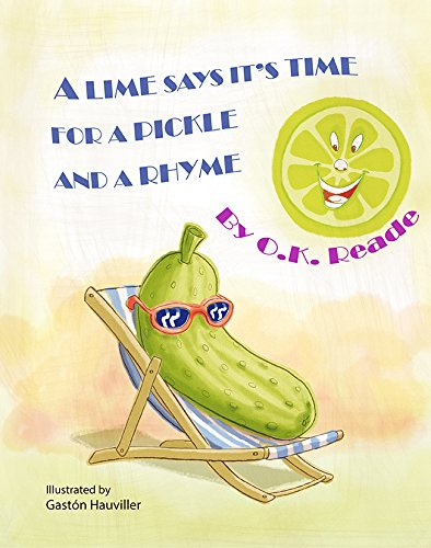 9781564924155: A Lime Says It's Time for a Pickle and a Rhyme