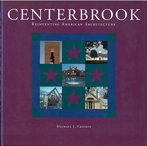 Centerbrook: Reinventing American Architecture: Centerbrook (Firm)] Crosbie, Michael J.