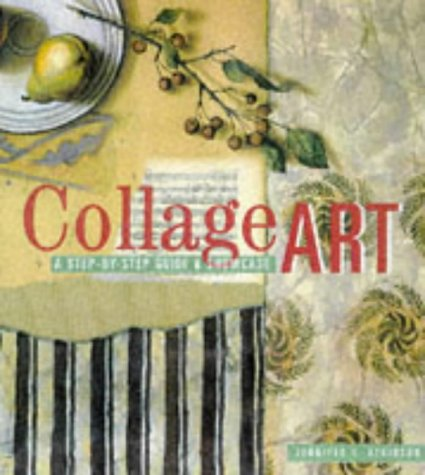 9781564962157: Collage Art: The Step-By-Step Guide and Showcase