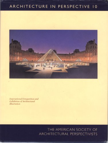 ARCHITECTURE IN PERSPECTIVE 10. A Competitive Exhibition Of Architectural Delineation.