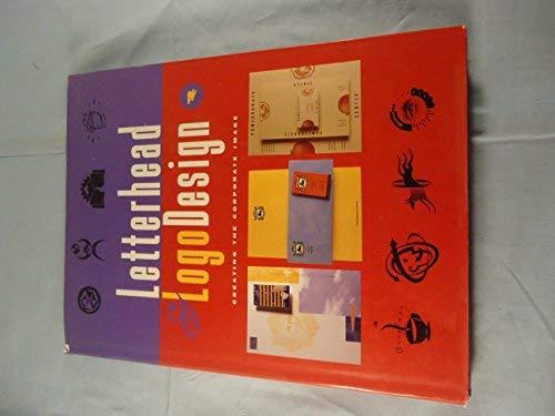 9781564962577: Letterhead & Logo Design 4: Creating the Corporate Image (Letterhead and Logo Design) (v. 4)