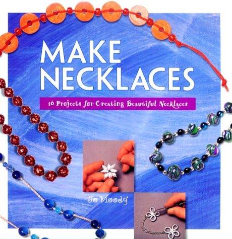 9781564962713: Make Necklaces (Make Jewelry)