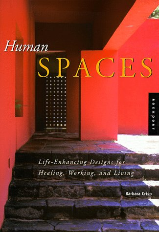 9781564964328: Human Spaces: Life-Enhancing Designs for Healing, Working, and Living