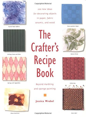 The Crafter's Recipe Book - Beyond marbling & sponge painting
