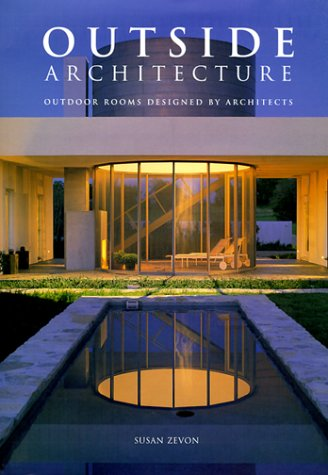 9781564964601: Outside Architecture: Outdoor Rooms Designed by Architects