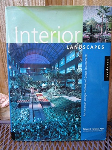 9781564964878: Interior Landscapes: An American Design Portfolio of Green Environments