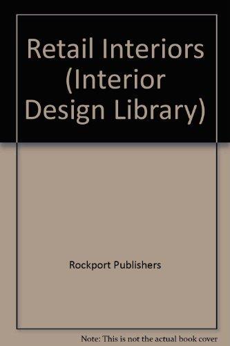 Retail Interiors (Interior Design Library): Rockport Publishers