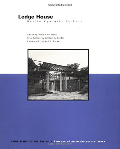 Ledge House - Bohlin Cywinski Jackson - Single Building Series - Process of an Architectural Work: ...