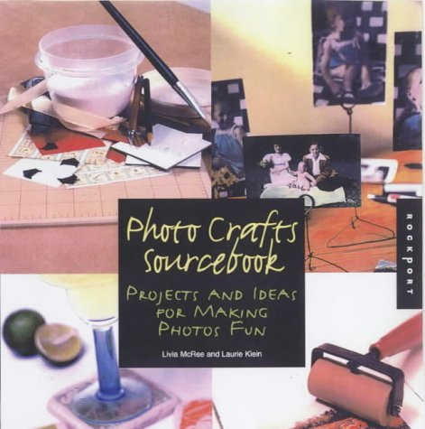 9781564965783: Photo Crafts Sourcebook: Projects and Ideas for Making Photos Fun (Crafts)