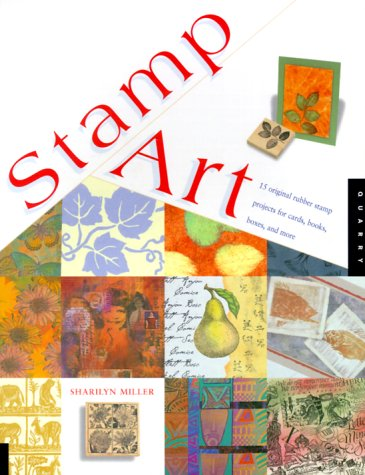 9781564965837: Stamp Art: 15 Original Rubber Stamp Projects for Cards, Books, Boxes, and More
