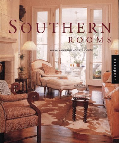 Southern Rooms: Interior Design from Miami to: Rockport Publisher