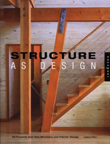 9781564966049: Structure As Design: 23 Projects That Wed Structure and Interior Design