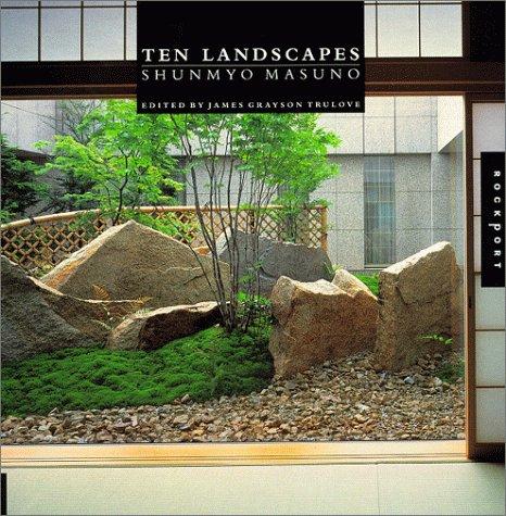 TEN LANDSCAPES: SHUNMYO MASUNO *: TRULOVE, Jim Grayson