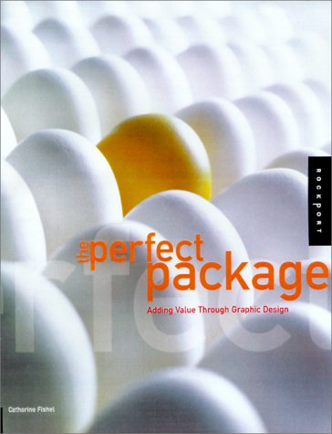 9781564966230: Perfect Package: How to Add Value Through Graphic Design