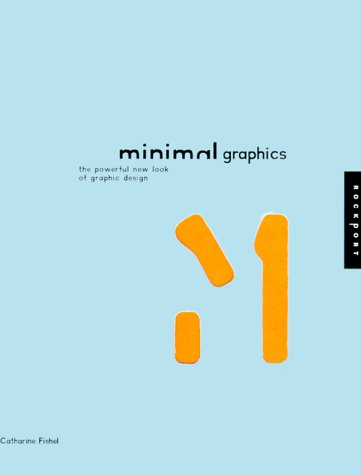 9781564966285: Minimal Graphics: The Powerful New Look of Graphic Design