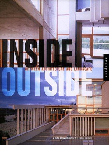 Inside Outside: Between Architecture and Landscape: Berrizbeitia, Anita; Pollak, Linda