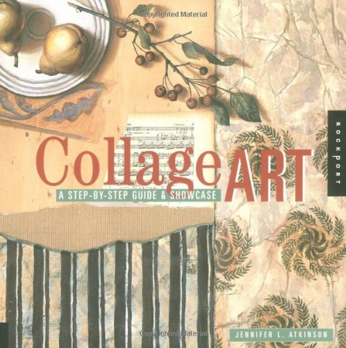 9781564966407: Collage Art: A Step-By-Step Guide & Showcase
