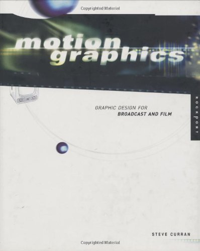 9781564966469: Motion Graphics: Graphic Design for Broadcast and Film