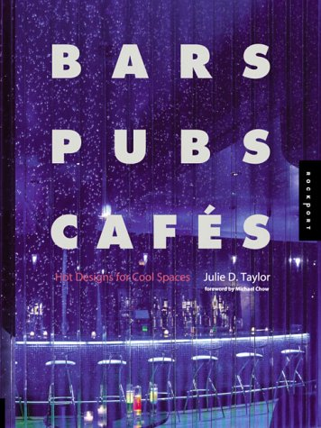 9781564966537: Bars, Pubs & Cafes: Hot Designs for Cool Spaces