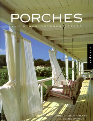9781564966544: Porches and Other Outdoor Spaces: A Design Guide for Living Outdoors