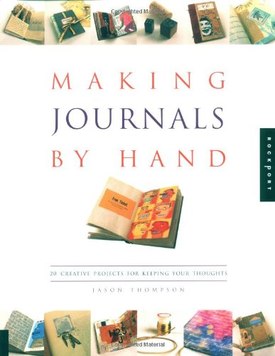 9781564966766: Making Journals by Hand: 20 Creative Projects for Keeping Your Thoughts