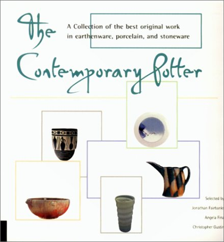 9781564966995: The Contemporary Potter: A Collection of the Best Original Work in Earthenware, Porcelain, and Stoneware