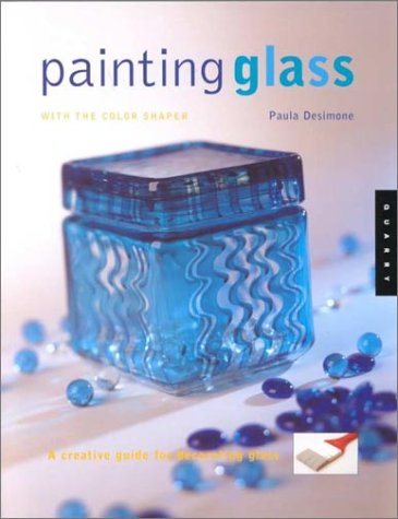 Painting Glass with Colour Shaper: Paula DeSimone
