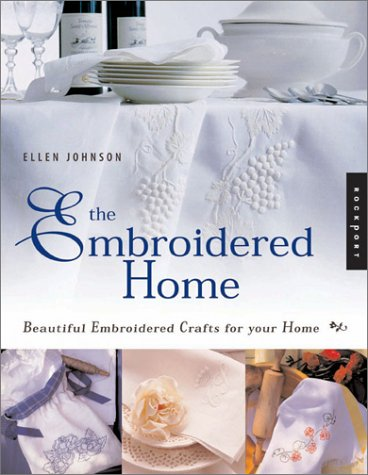 9781564967954: The Embroidered Home: Beautiful Embroidered Crafts for Your Home