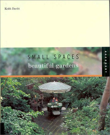 9781564968319: Small Spaces, Beautiful Gardens