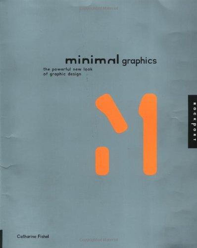 Minimal Graphics: The Powerful New Look of Graphic Design: Fishel, Catharine