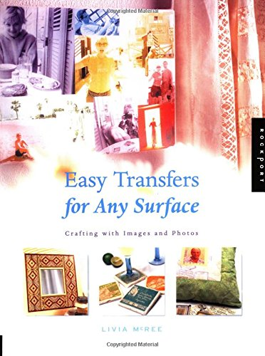 Easy Transfers for Any Surface: Crafting with: McRee, Livia