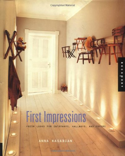 First Impressions: Fresh Looks for Entryways, Hallways, and Foyers (1564968618) by Anna Kasabian