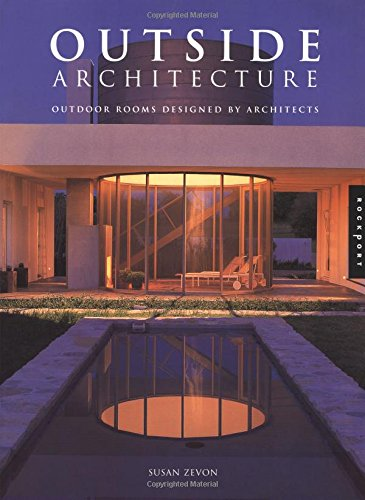 9781564968821: Outside Architecture: Outdoor Rooms Designed by Architects (International Road Poster Maps)