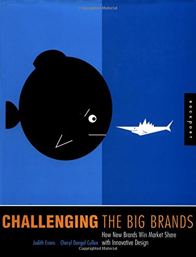 9781564969057: Challenging the Big Brands: How New Brands Win Market Share With Innovative Design (Graphic Design)
