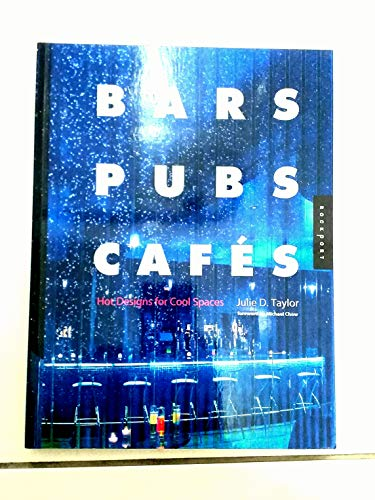 9781564969163: Bars Pubs Cafes: Hot Designs for Cool Spaces