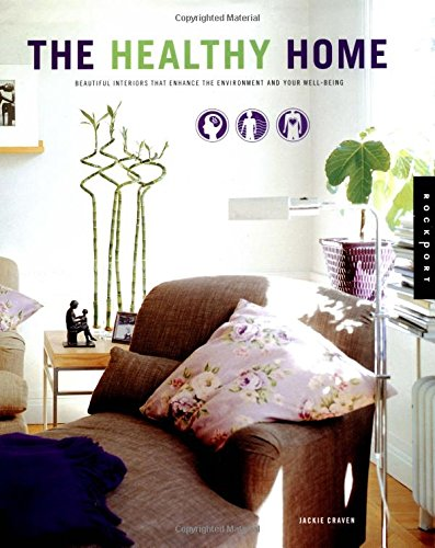 9781564969392: The Healthy Home: Beautiful Interiors That Enhance the Environment and Your Well Being