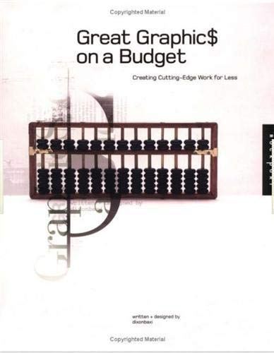 9781564969484: Great Graphics on a Budget: Creating Cutting Edge Work for Less (Graphic Design)