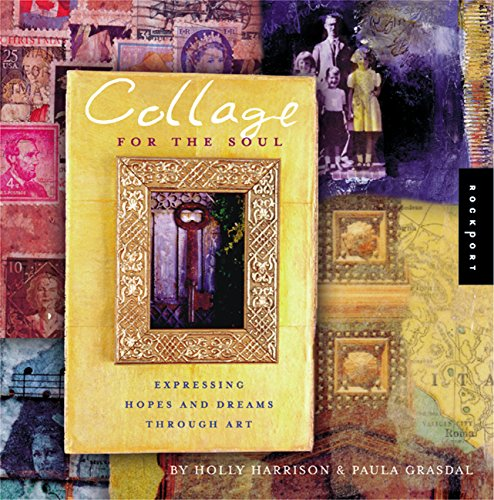 9781564969620: Collage for the Soul: Expressing Hopes and Dreams Through Art