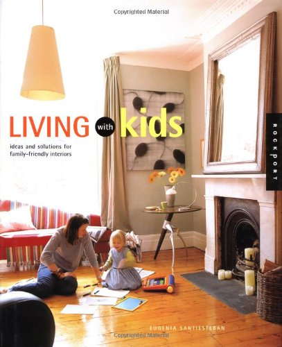 9781564969668: Living with Kids: Solutions for Family-Friendly Interiors (Interior Design and Architecture)