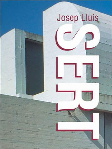 Josep Lluis Sert: American Architects Collections.: ed. Sofia Cheviakoff